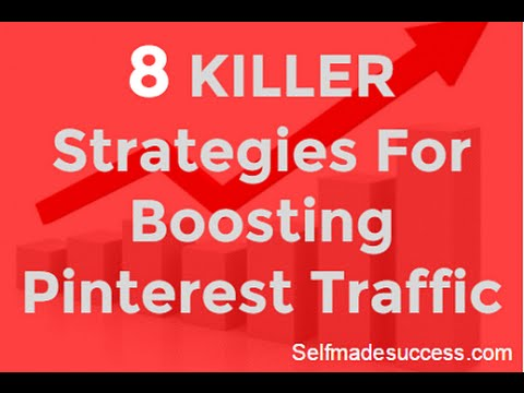 8 Killer Strategies For Boosting Pinterest Traffic
