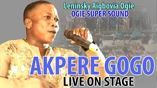AKPERE-GOGO Live On Stage by Ogie Super Sound - Edo Music Live On Stage