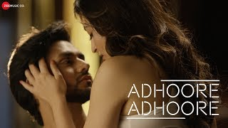 Adhoore Adhoore Ft. Shakti Arora, Chandni, Rishabh Raj & Charru Priyaa | Shree D & Aakanksha Sharma