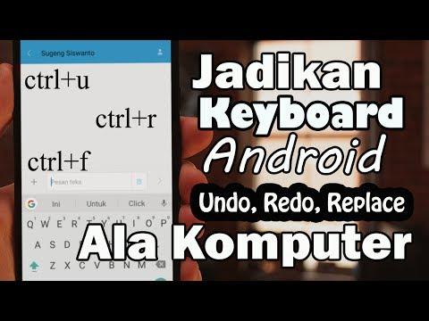 Cara Menjadikan Keyboard Android Seperti Komputer, Bisa Undo-Redo-Replace-dll !!!