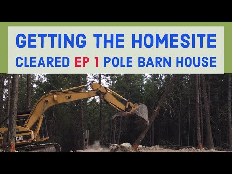 Home Site Cleared / Leveled Pole Barn House EP 1