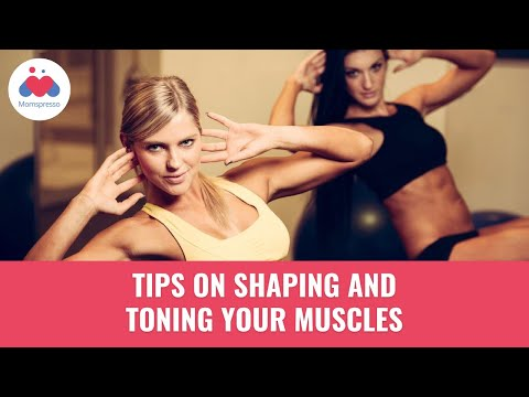 Shaping and Toning your Muscles