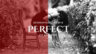 Geo Raphael vs. Ed Sheeran - Perfect | Remix