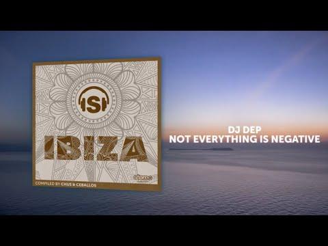 DJ Dep - Not Everything is Negative - Original Mix