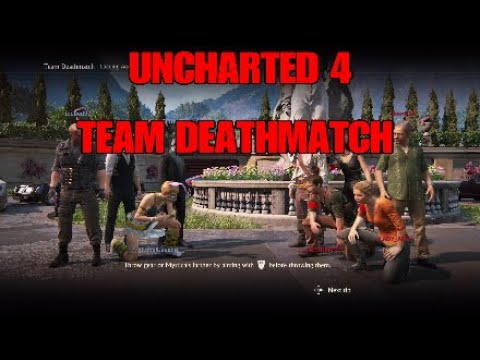 UNCHARTED 4 TEAMDEATH GAMEPLAY