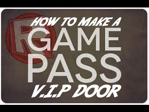 ROBLOX: How To Make A Gamepass V.I.P Door