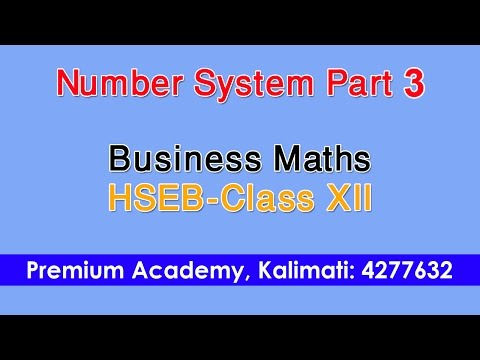 Number System -part 3 Business Maths Class XII (HSEB-Nepal) By Kshitij Subedi