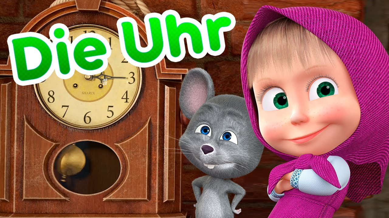 Mascha und der Bär - ⌛ Die Uhr ⌛  Die Kinderlieder 🎵