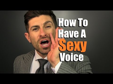 How To Have A Sexy Voice | Developing A DEEPER Voice | Manly Voice Tips