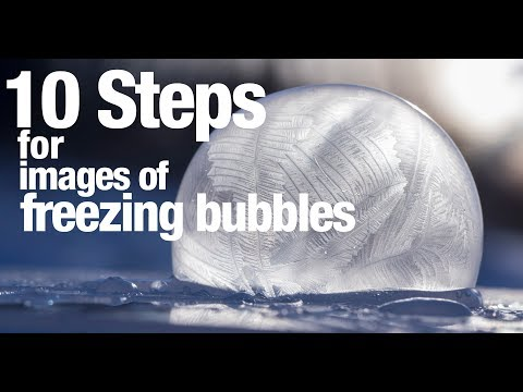 10 Steps For Images Of Freezing Bubbles