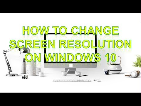 How to Change Screen Resolution on Windows 10