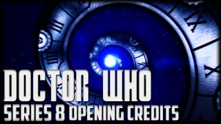 Doctor Who - Series 8 Opening Credits [HD]