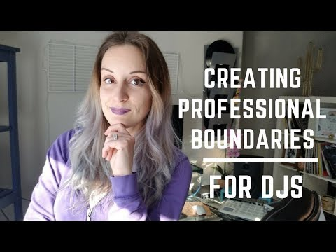 Why Professional Boundaries in the DJ Scene Are Important - DJ Kilma