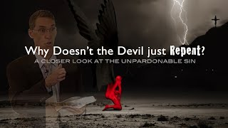 Why Doesn't the Devil Repent?