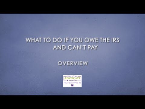 What To Do If You Owe The IRS and Can't Pay - Overview
