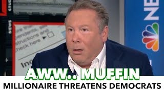 """Millionaire Donor Threatens Democratic Party: """"If They Go Far Left, I'm Out"""""""