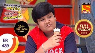 Taarak Mehta Ka Ooltah Chashmah - Episode 489 - Full Episode