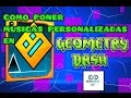 Como Poner Musicas Personalizadas En Geometry Dash Todas Las