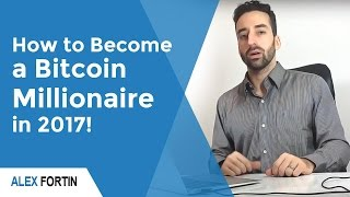 How to Become a Bitcoin Millionaire in 2017! (...and a Special Announcement)