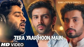 Tera Yaar Hoon Main Video | Sonu Ke Titu Ki Sweety | Arijit Singh Rochak Kohli | MOVIE ►In Cinemas