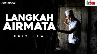 Langkah Airmata | Ebit Lew