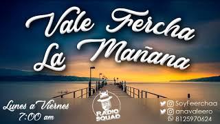Vale Fercha la Mañana 06-04-18