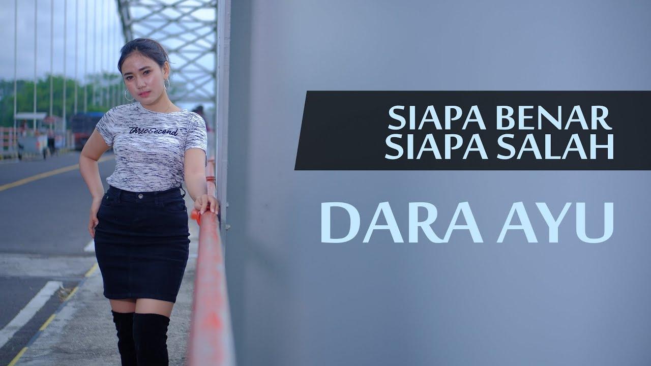 Dara Ayu - Siapa Benar Siapa Salah - Sekejam Itu Kau Fitnahkan  (Official Music Video)