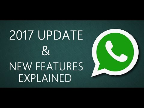 Whatsapp Update and New Features (2017)