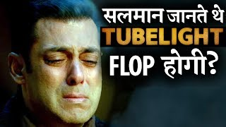 SHOCKING! Salman knew it earlier that Tubelight will be a FLOP!