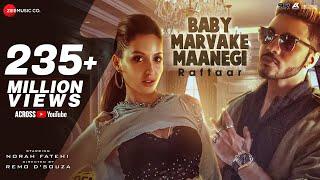 Baby Marvake Maanegi - Raftaar | Nora Fatehi | Remo D