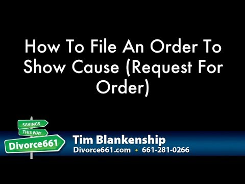 How To File A California Divorce Motion - Order To Show Cause - Request For Order