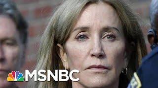 Public Backlash Over Felicity Huffman's 14-day Sentence | Velshi & Ruhle | MSNBC