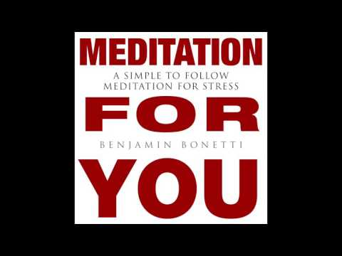 MEDITATION FOR YOU - A Simple To Follow Meditation For Stress