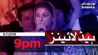 Samaa Headlines - 9PM -9 July 2019