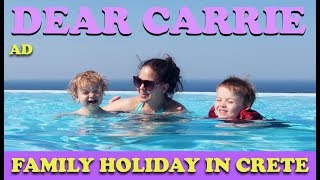 Family Holiday in Crete! | DEAR CARRIE | AD
