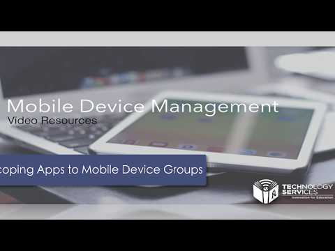 Scoping Apps to a Mobile Device Group