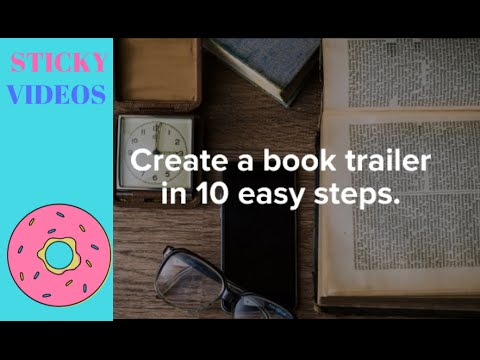 10 Easy steps to create a book trailer