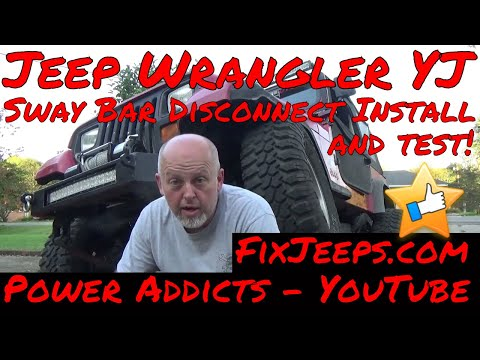 Jeep Wrangler YJ - Install and test Sway Bar Disconnects