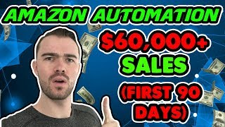 Does Amazon Automation Work? Episode 4 - $60,000 In My First 90 Days! (amazon Dropshipping)