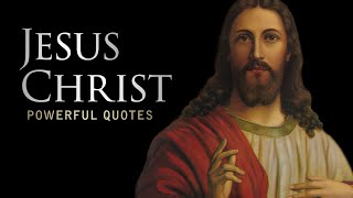 Jesus Christ - Life Changing Quotes