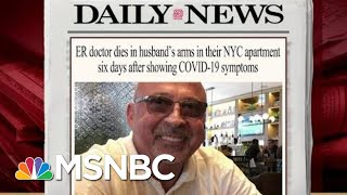 Remembering The Heroes And Real Leaders In Virus Fight | Morning Joe | MSNBC