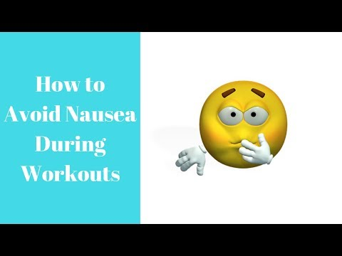 How Do You Avoid Feeling Nauseous During Your Workouts?
