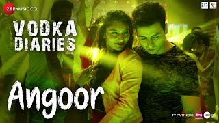 Angoor | Vodka Diaries | Raima Sen | Harry Anand
