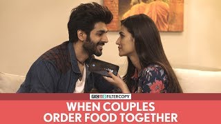 FilterCopy | When Couples Order Food Together | Ft. Kartik Aaryan and Kriti Sanon