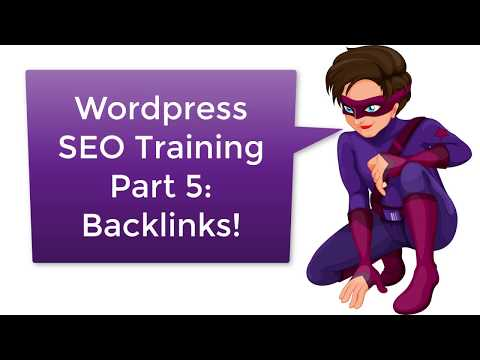 Wordpress SEO Training Tutorial Part 5: How to Get Backlinks to Your Blog