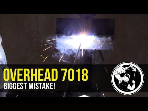 Overhead 7018 Biggest Mistake
