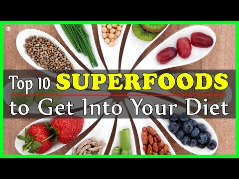 What Are Superfoods? 10 Top Superfoods To Get Into Your Diet | Best Home Remedies