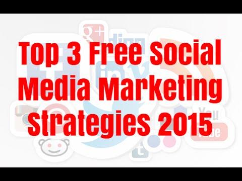 Top 3 Free Social Media Marketing Strategies 2015