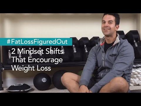2 Mindset Shifts That Encourage Weight Loss