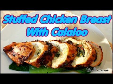 Stuffed Chicken Breast With Calaloo Jamaican Reciper | Recipes By Chef Ricardo